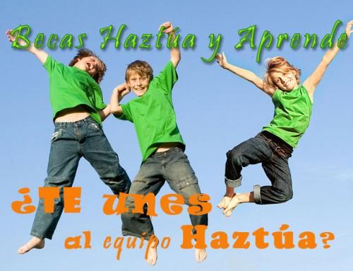 """Nueva convocatoria de las becas """"Haztúa y Aprende"""""""