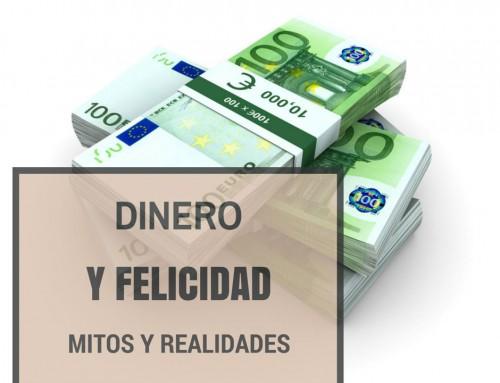 Dinero y Felicidad: Mitos y Realidades