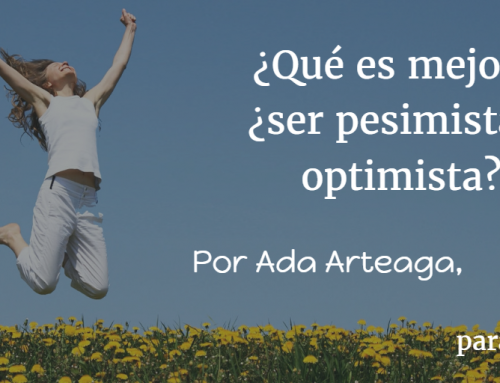 ¿Qué es mejor? ¿ser pesimista u optimista?