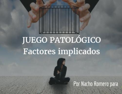 JUEGO PATOLÓGICO: FACTORES IMPLICADOS MÁS IMPORTANTES