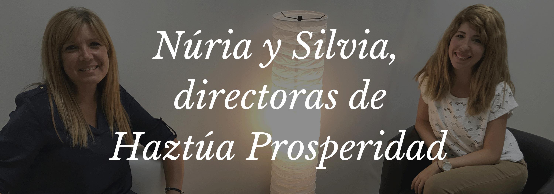 Núria y Silvia, Directoras de Haztúa Prosperidad